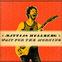 Mattias Hellberg - Wait for the Morning