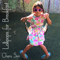 Charu Suri - Lollipops for Breakfast