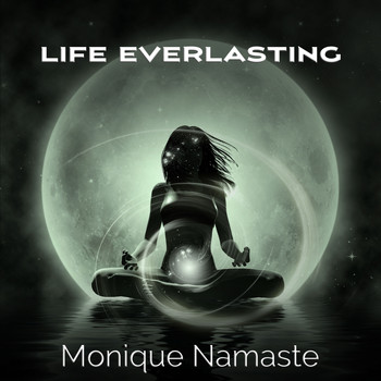 Monique Namaste - Life Everlasting