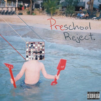 Ari - Preschool Reject. (Explicit)