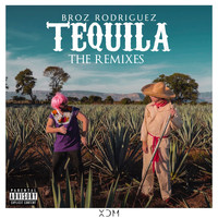 Broz Rodriguez - Tequila The Remixes