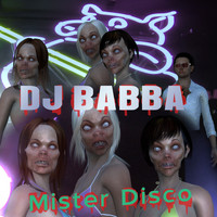 DJ Babba - Mister Disco (Freaky Fun Edit)
