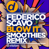 federico scavo - Blow It (Smoothies Remix)
