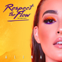 Alina - Respect The Flow (The Mixtape) (Explicit)