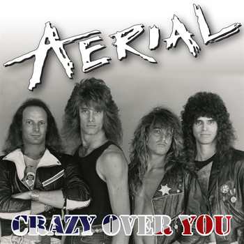 Aerial - Crazy Over You