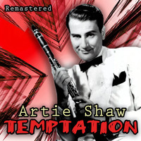 Artie Shaw - Temptation (Remastered)