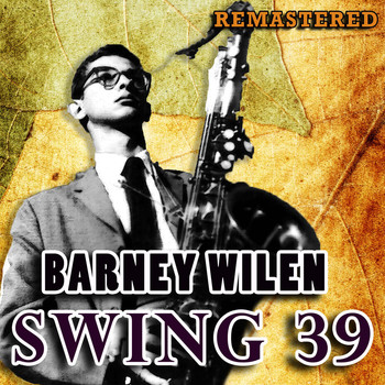 Barney Wilen - Swing 39 (Remastered)
