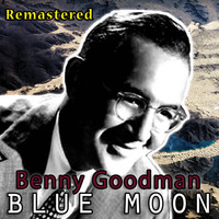 Benny Goodman - Blue Moon (Remastered)