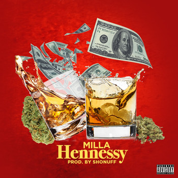 Milla - Hennessy (Explicit)