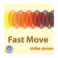 Mike Zoran - Fast Move