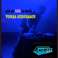 Tomas Andersson - Put Yo Ass to Work