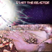 Noah Young - Start the Reactor