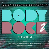 Body Rock - Body Rock 2: More Electro Freestyle