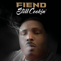 Fiend - Still Cookin' (Explicit)