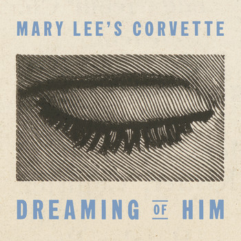 Mary Lee's Corvette - Dreaming of Him