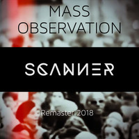 Scanner - Mass Observation (Remaster)