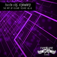 Various Artists - Thinking Forward - The Art of Future Techno, Vol. 16