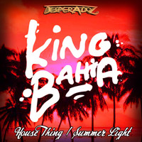 King Bahia - House Thing / Summer Light