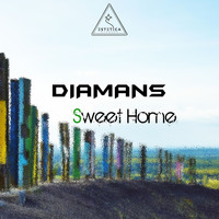 Diamans - Sweet Home