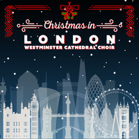 Westminster Cathedral Choir - Christmas in London