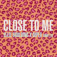 Ellie Goulding - Close To Me (Explicit)