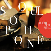 Chicago Soul Jazz Collective - Soulophone