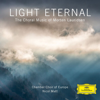 Chamber Choir of Europe - Light Eternal – The Choral Music of Morten Lauridsen