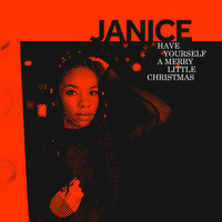 Janice - Have Yourself a Merry Little Christmas