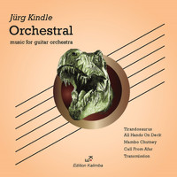 Jürg Kindle - Orchestral - music for guitar orchestra