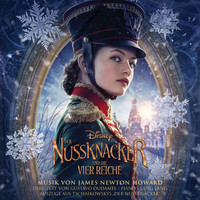James Newton Howard - Der Nussknacker und die vier Reiche (Deutscher Original Film-Soundtrack)