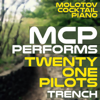 Molotov Cocktail Piano - MCP Performs Twenty One Pilots: Trench