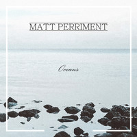 Matt Perriment - Oceans