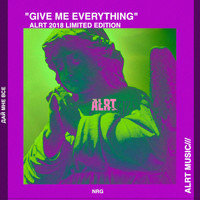 ALRT - Give me Everything