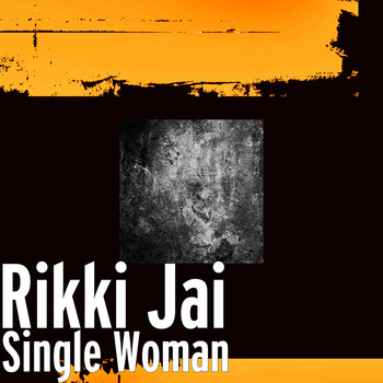 Rikki Jai - Single Woman
