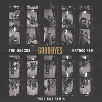 The Knocks - Goodbyes (feat. Method Man) (Yung Bae Remix [Explicit])