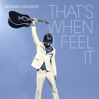 Richard Ashcroft - That's When I Feel It