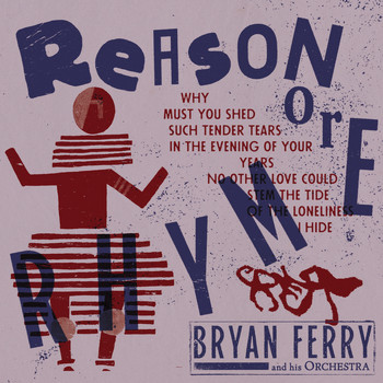 Bryan Ferry - Reason or Rhyme