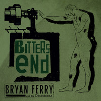 Bryan Ferry - Bitters End