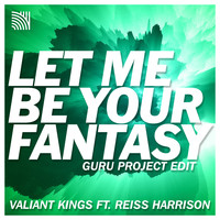 Valiant Kings - Let Me Be Your Fantasy