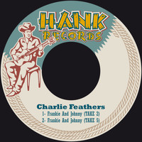 Charlie Feathers - Frankie and Johnny