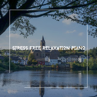 Acoustic Piano Club - Stress Free Relaxation Piano