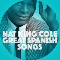 Nat King Cole - Great Spanish Songs