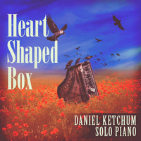 Daniel Ketchum - Heart Shaped Box