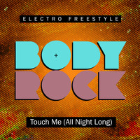 Body Rock - Touch Me (all Night Long)