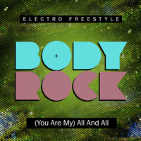 Body Rock - (You Are My) All and All