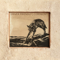 Driver Friendly - Ceremony