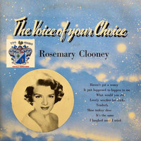 Rosemary Clooney - The Voice of Your Choice