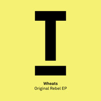 Wheats - Original Rebel EP
