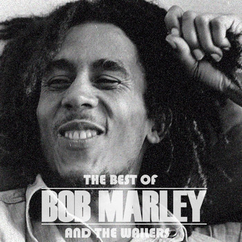 Bob Marley & The Wailers - The Best Of Bob Marley And The Wailers