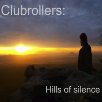 Clubrollers - Hills of Silence